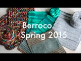 Berroco Spring 2015 Collection
