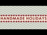 Handmade Holidays at WEBS